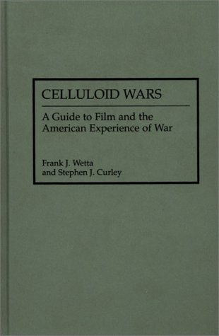 Celluloid Wars A Guide to Film and the American Experience of War  1992 edition cover
