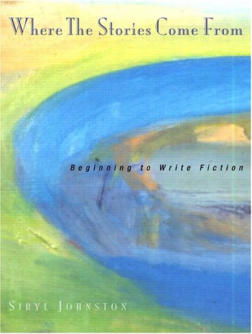 Where the Stories Come From Beginning to Write Fiction  2002 edition cover