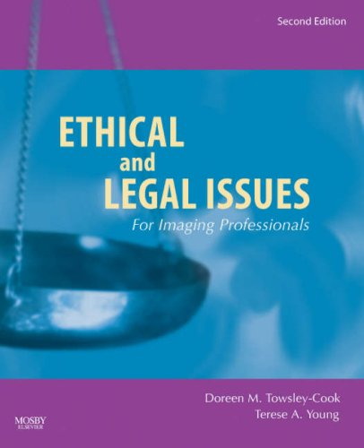 Ethical and Legal Issues for Imaging Professionals  2nd 2007 (Revised) edition cover