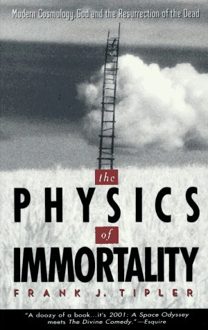 Physics of Immortality Modern Cosmology, God and the Resurrection of the Dead N/A edition cover