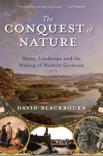 Conquest of Nature Water, Landscape, and the Making of Modern Germany  2007 edition cover