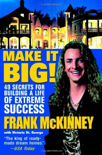 Make It Big! 49 Secrets for Building a Life of Extreme Success  2002 edition cover