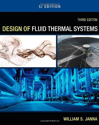 Design of Fluid Thermal Systems  3rd 2011 9780495667995 Front Cover