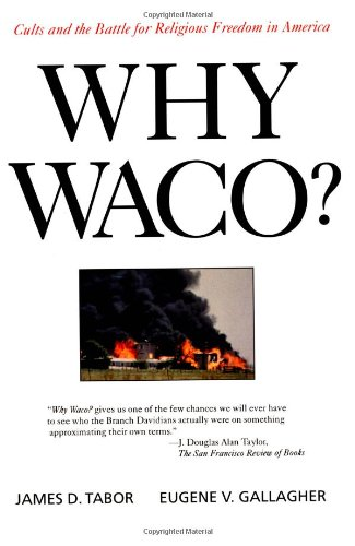 Why Waco? Cults and the Battle for Religious Freedom in America N/A edition cover