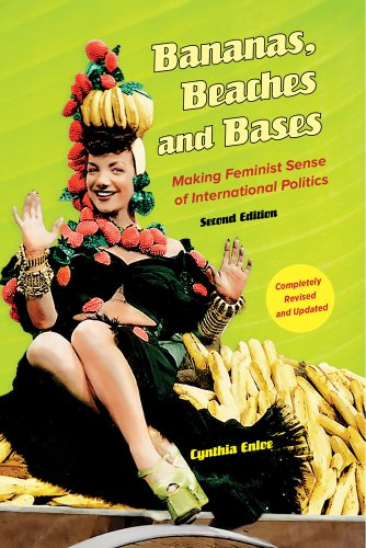 Bananas, Beaches and Bases Making Feminist Sense of International Politics 2nd 2014 (Revised) edition cover
