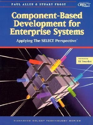 Component-Based Development for Enterprise Systems Applying the SELECT Perspective  1998 9780521649995 Front Cover
