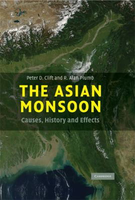 Asian Monsoon Causes, History and Effects  2008 9780521847995 Front Cover