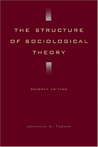 Structure of Sociological Theory  7th 2003 (Revised) edition cover