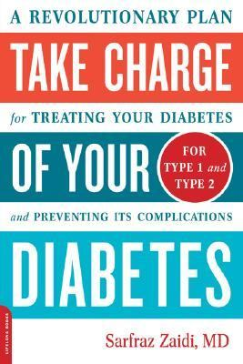 Take Charge of Your Diabetes A Revolutionary Plan for Treating Your Diabetes and Preventing Its Complications  2007 9780738210995 Front Cover