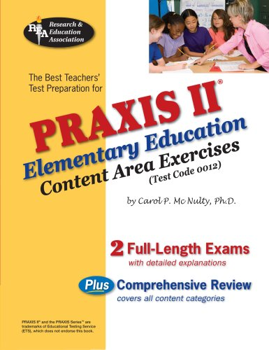 Praxis II Elementary Education Content Area Exercises (0012) N/A 9780738603995 Front Cover