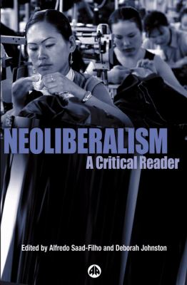 Neoliberalism A Critical Reader  2004 9780745322995 Front Cover