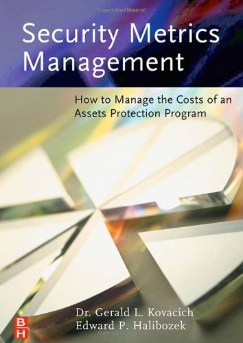 Security Metrics Management How to Manage the Costs of an Assets Protection Program  2006 9780750678995 Front Cover