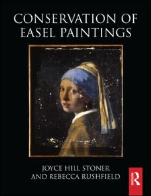 Conservation of Easel Paintings   2012 9780750681995 Front Cover