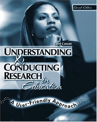 Understanding and Conducting Research in Education A User-Friendly Approach 2nd 2004 (Revised) 9780757512995 Front Cover