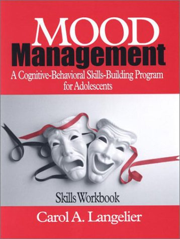 Mood Management A Cognitive-Behavioral Skills-Building Program for Adolescents  2001 edition cover