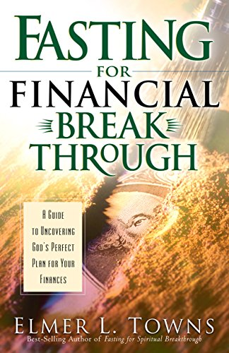 Fasting for Financial Breakthrough A Guide to Uncovering God's Perfect Plan for Your Finances N/A edition cover