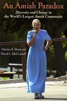 Amish Paradox Diversity and Change in the World's Largest Amish Community  2010 edition cover