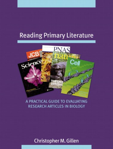 Reading Primary Literature A Practical Guide to Evaluating Research Articles in Biology  2007 edition cover