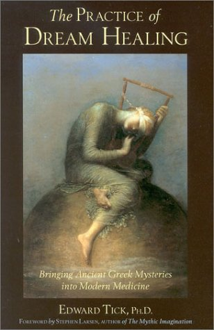 Practice of Dream Healing Bringing Ancient Greek Mysteries into Modern Medicine  2001 edition cover
