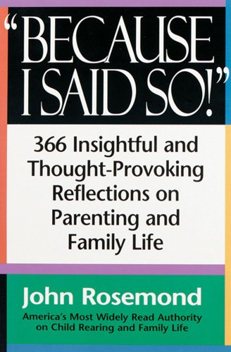 Because I Said So! A Collection of 366 Insightful and Thought - Provoking Reflections on Parenting and Family Life  1996 9780836204995 Front Cover