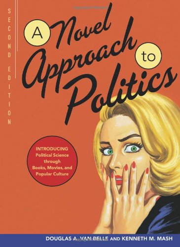 Novel Approach to Politics: Introducing Political Science Through Books, Movies, and Popular Culture, 2nd Edition  2nd 2008 (Revised) edition cover