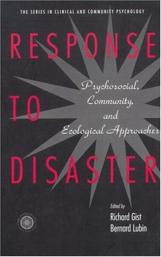Response to Disaster Psychosocial, Community, and Ecological Approaches 3rd 2000 edition cover