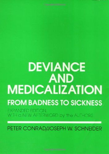 Deviance and Medicalization From Badness to Sickness Enlarged edition cover
