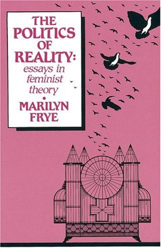 Politics of Reality Essays in Feminist Theory  1983 edition cover