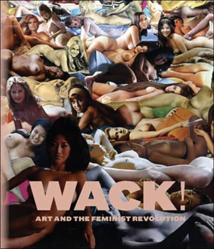 Wack! Art and the Feminist Revolution  2007 edition cover