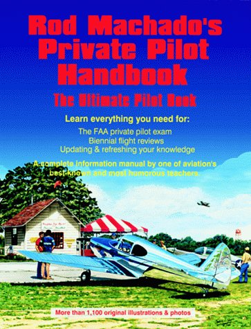 Rod Machado's Private Pilot Handbook : Learn Everything You Need for Private Pilot Exam and Reviews 2nd (Expanded) edition cover