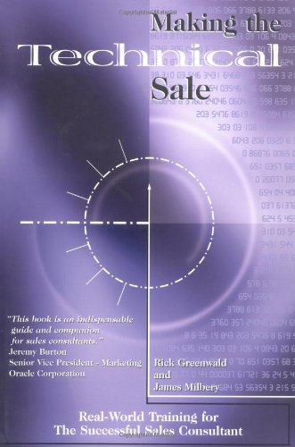 Making the Technical Sale Real-World Training for the Successful Sales Consultant  2001 9780966288995 Front Cover
