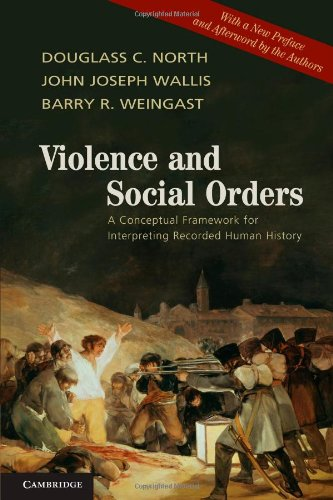 Violence and Social Orders A Conceptual Framework for Interpreting Recorded Human History  2013 edition cover