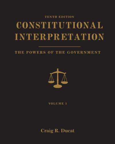 Constitutional Interpretation Powers of Government, Volume 1 10th 2013 edition cover