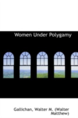 Women under Polygamy  N/A 9781113177995 Front Cover