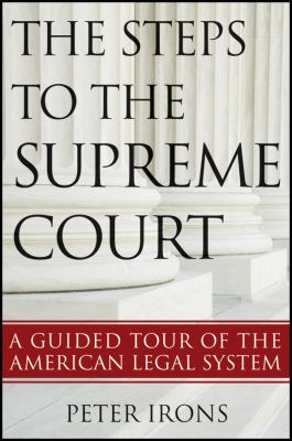 Steps to the Supreme Court A Guided Tour of the American Legal System  2012 edition cover