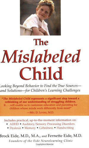 Mislabeled Child Looking Beyond Behavior to Find the True Sources - And Solutions - For Children's Learning Challenges  2007 edition cover
