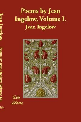 Poems by Jean Ingelow, Volume I. N/A 9781406837995 Front Cover