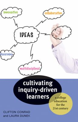 Cultivating Inquiry-Driven Learners A College Education for the Twenty-First Century  2012 edition cover