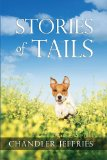 Stories of Tails Fun and Inspirational Short Stories about Dogs and Their Parents N/A 9781492753995 Front Cover