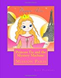 Princess Tia and the Mystery Machine Mission Paris N/A 9781493743995 Front Cover