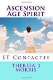 Ascension Age Spirit Et Contact N/A 9781494238995 Front Cover