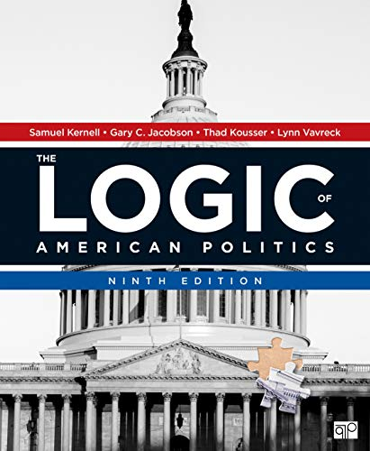 The Logic of American Politics:   2019 9781544322995 Front Cover