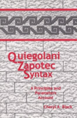 Quiegolani Zapotec Syntax A Principles and Parameters Account  2000 9781556710995 Front Cover