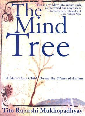 Mind Tree A Miraculous Child Breaks the Silence of Autism  2003 9781559706995 Front Cover