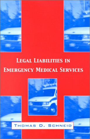 Legal Liabilities in Emergency Medical Services   2001 9781560328995 Front Cover