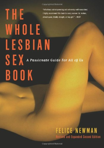 Whole Lesbian Sex Book A Passionate Guide for All of Us 2nd 2004 edition cover