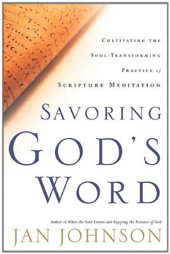 Savoring God's Word Cultivating the Soul-Transforming Practice of Scripture Meditation  2004 edition cover