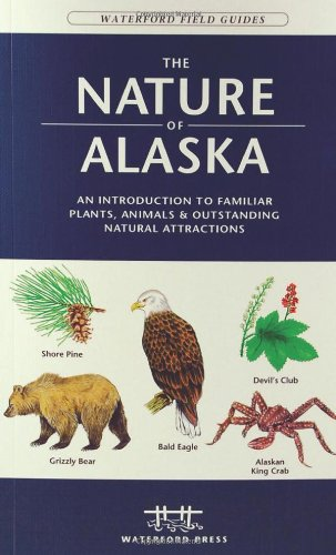 Nature of Alaska An Introduction to Familiar Plants, Animals and Outstanding Natural Attractions 2nd edition cover