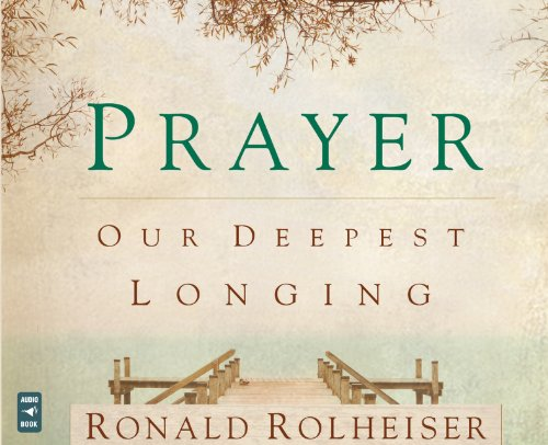 Prayer: Our Deepest Longing  2013 edition cover
