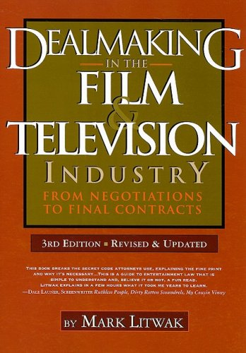 Dealmaking in the Film and Television Industry From Negotiations to Final Contracts 3rd 2009 edition cover